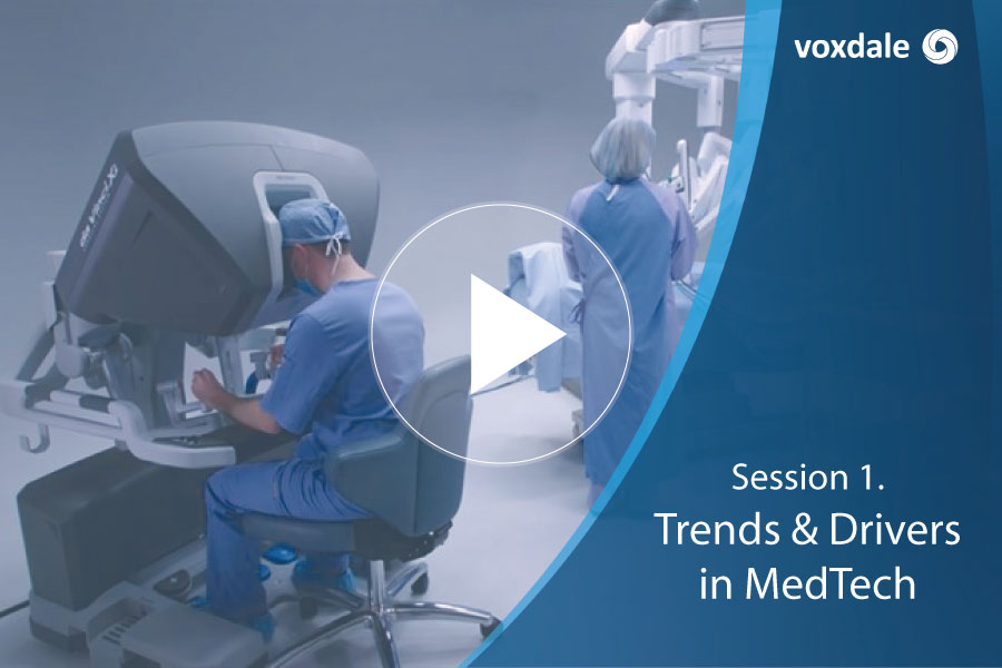 Voxdale Session Medtech - Trends & Drivers in MedTech